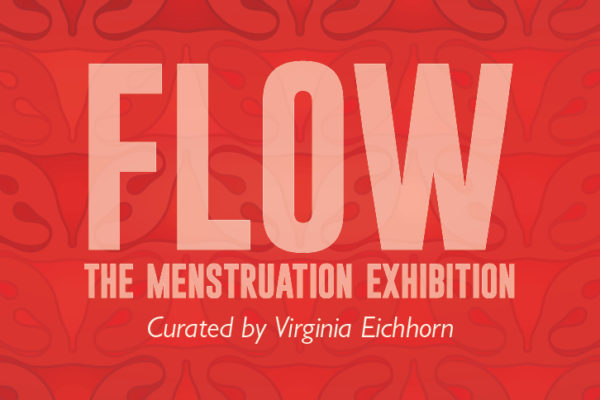 Flow: The Menstruation Exhibition.